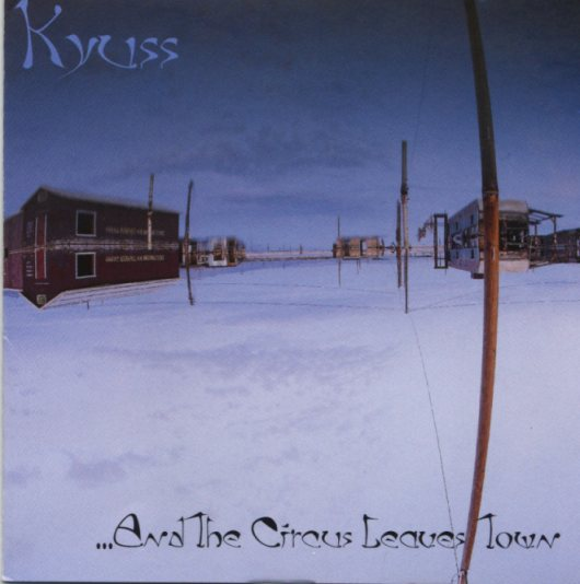 KYUSS: And The Circus Leaves Town (1995) - Página 2 KyussCircus