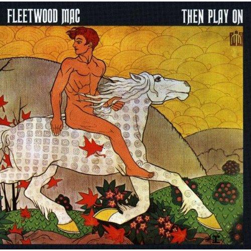 Ce que vous écoutez là tout de suite - Page 6 Fleetwood-Mac-Then-Play-On-1969-Album-Art