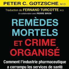 Remèdes mortels et crime organisé - Comment l'industrie pharmaceutique a corrompu les services de santé- Peter C. Gotzsche 36144-51527-image
