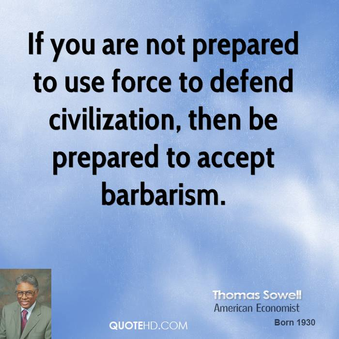 Disasters - Page 7 Thomas-sowell-thomas-sowell-if-you-are-not-prepared-to-use-force-to