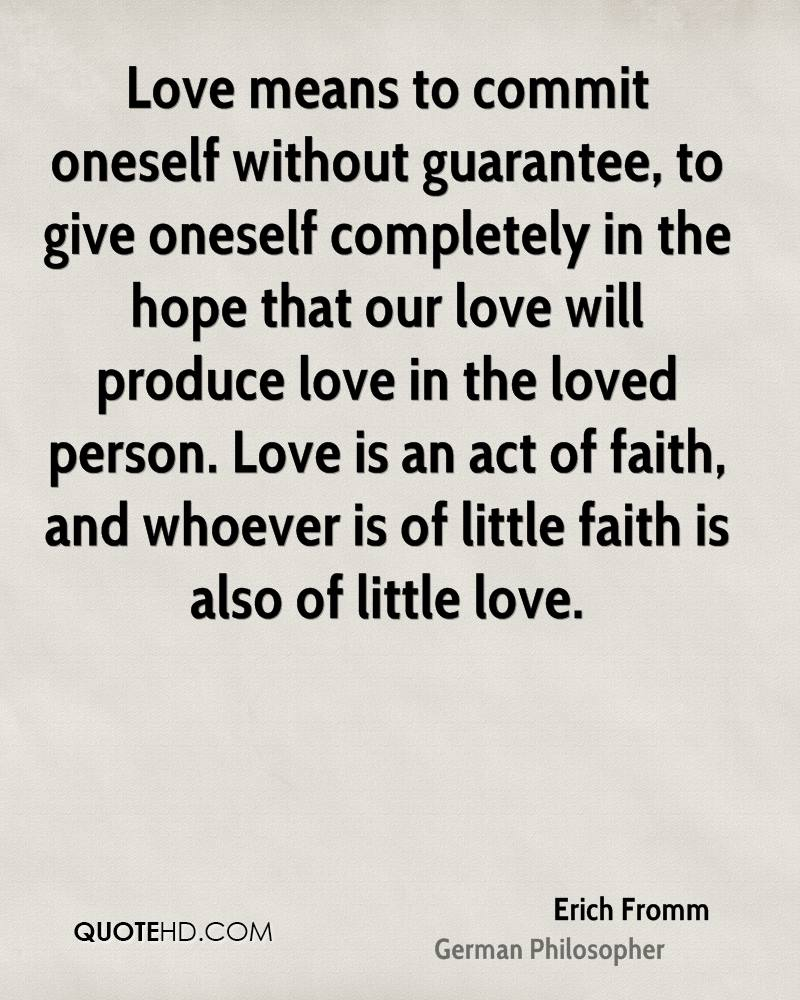 Is Faith To Be Defined As Trust? Erich-fromm-quote-love-means-to-commit-oneself-without-guarantee-to