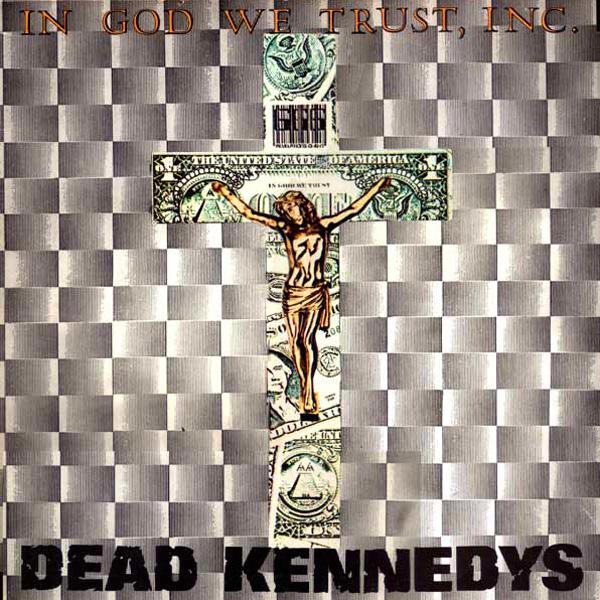 DEAD KENNEDYS Dead%20Kennedys%20-%20In%20God%20We%20Trust%20Inc.