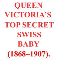 Секрет КОРОЛЕВЫ ВИКТОРИИ: ФЮРЕР АДОЛЬФ ГИТЛЕР БЫЛ ЕЕ ВНУКОМ! Queen-victorias-top-secret-swiss-baby