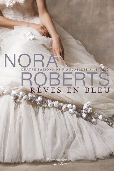 Quatre saisons de fiançailles - Tome 2 : Rêves en bleu de Nora Roberts 1112478-gf