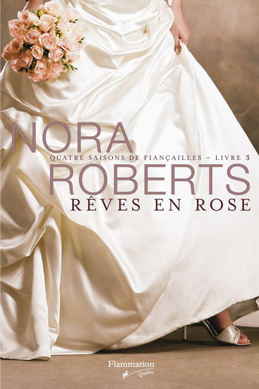 Quatre saisons de fiançailles - Tome 3 : Rêves en rose de Nora Roberts 1176229-gf