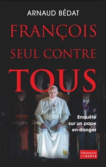 FRANÇOIS seul contre TOUS (Enquête sur un pape en danger - Un livre intéressant) 2175433-gf