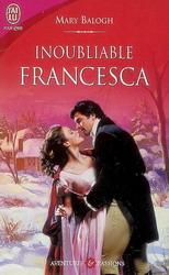 francesca - Ces demoiselles de Bath, tome 1 : Inoubliable Francesca de Mary Balogh 932756-gf