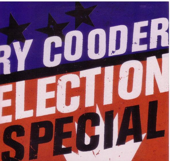 Ry Cooder - guitariste superbe ! Ry-Cooder-Election-Special