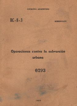 """""""Operaciones contra la subversión urbana"""" - documento RC-8-3 del Ejército argentino - año 1969 TaoaDictaduraManual1969"""