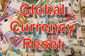"Clif High Update - ""The Global Financial System Reset is Happening Now ""  Global_currency_reset"