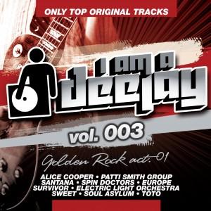 I Am A Deejay Vol. 003 - Golden Rock Act. 01 -VV.AA  0886978158628