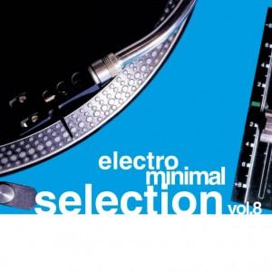 ELECTRO MINIMAL SELECTION 8 - vv.aa.: 22/01/2010 8032484046283