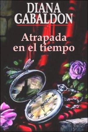 Ecos del pasado_ Saga Fraser VII - Diana Gabaldon (Especial San Jordi 2011)(rom) 2-Atrapada-Tiempo