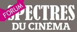 Forum de la revue Spectres du Cinéma