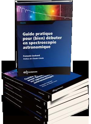 Livre : Guide pratique pour (bien) débuter en spectroscopie astronomie par François Cochard PBOOK002_L300