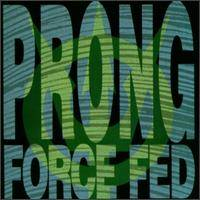 Prong: Biografía y discografía Force%20Fed