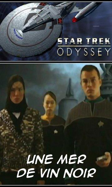 [vostfr]Une mer de vin noir (Star Trek Odyssey 1.02 - The Wine Dark Sea) 102