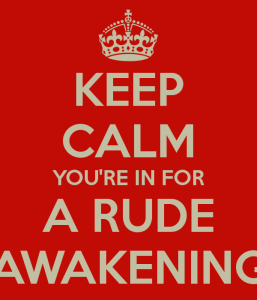 The QAnon Question: Curiosity Killed the Cat  Keep-calm-you-re-in-for-a-rude-awakening-257x300
