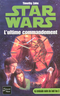 [Zahn, Timothy] La Croisade Noire du Jedi Fou - Série Ultime_commandement