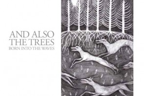 And Also the Trees And-also-the-trees-born-into-the-waves-296x197