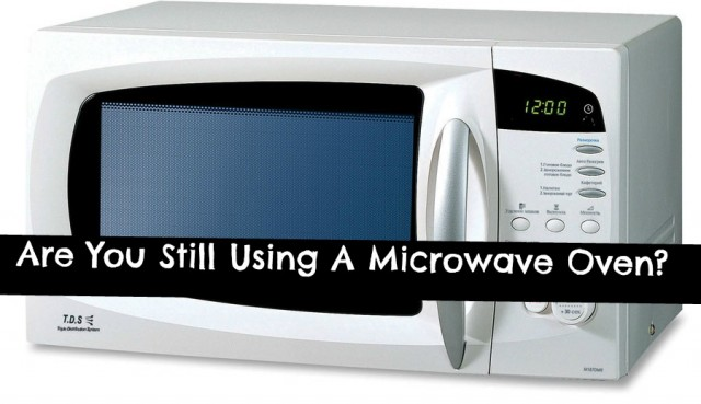 Why We Should All Get Rid Of Our Microwave Ovens Microwave-e1419118923781