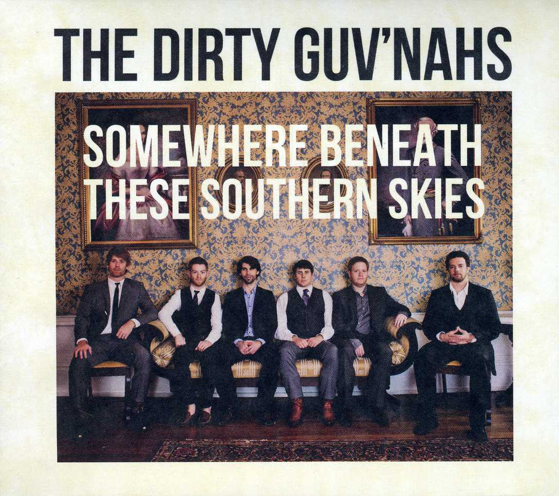 ¿AHORA ESCUCHAS...? (6) - Página 6 08-29-Discs-The-Dirty-Guvnahs-Somewhere-Beneath-These-Southern-Skies
