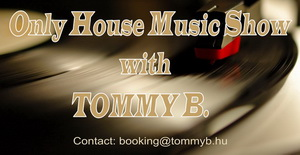 Only House Music Radio Show with Tommy B. #056. Ohmbase