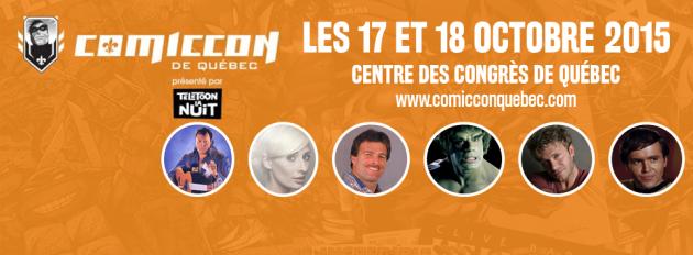 Conventions au Québec: Qui sera de la partie? - Comiccon, ToyCon, Retro Expo, Nostalgie, FantastiCon, G-Anime, etc. - Page 8 Comiccon-de-Qu%C3%A9bec-630x232