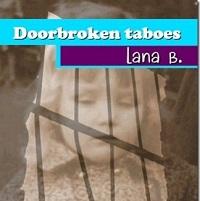 Doorbroken taboes door Lana B (bevat triggers) gratis te lezen Lana