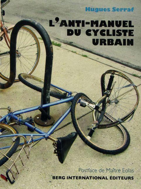 (Livre) Hugues Serraf - L'anti-manuel du cycliste urbain 1293314844