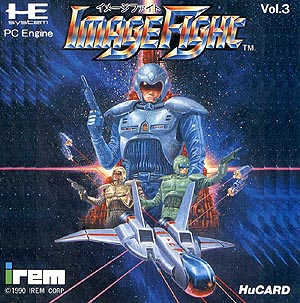 [PC Engine] Image Fight Imf