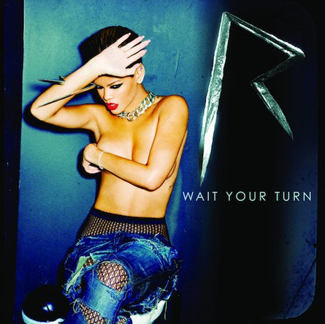 "Single ""Wait Your Turn"" Información/Charts/Ventas - Página 2 Rihanna---Wait-your-turn"
