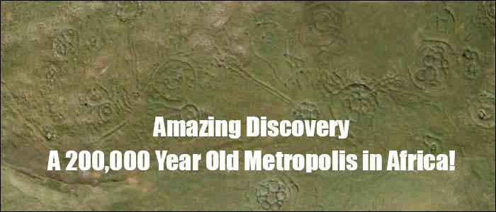 Amazing Metropolis Discovered in Africa is 200,000 years old! Adamscalendar.head