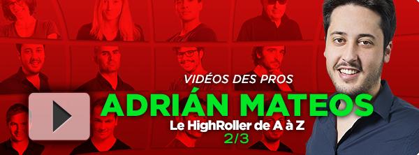 [Vidéo] Comment gagner le Highroller avec Adrián Mateos (2/3) 16412375355d5e989503e50