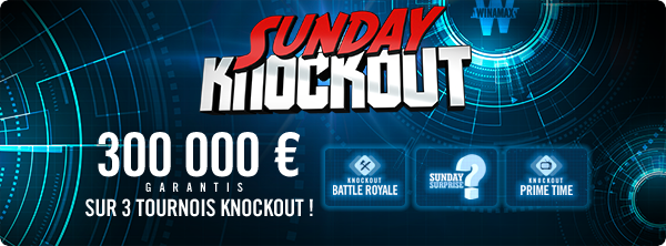 Sunday Knockout – 3 tournois et 300 000 € garantis ! 10059859255aa25645d7a2b