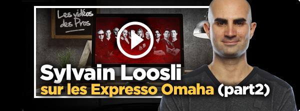 [Vidéo] La stratégie en Expresso PLO, avec Loosli (2/2) 1201757613594bd4c3a6712