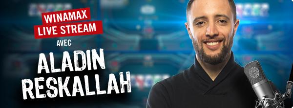 Winamax Live Stream : Aladin Reskallah en direct ce soir 12706796085a12b6c50c797