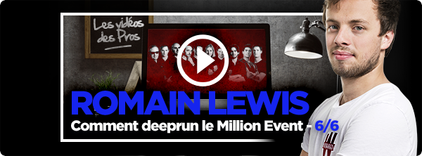[Vidéo] Romain Lewis sur le Million Event - 6/6 2959310525ae1cf9609549