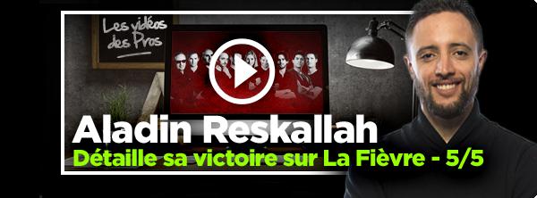 [Vidéo] Aladin Reskallah détaille sa victoire sur La Fièvre 51535226359df7dc37e8fc