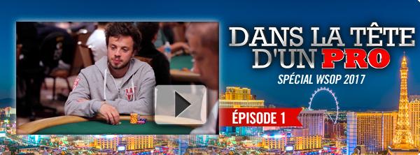 Dans la Tête d'un Pro : au cœur des World Series of Poker ! 78924086159e489bfce5e6