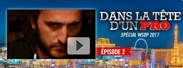 Dans la Tête d'un Pro : au cœur des World Series of Poker ! 20959608635a4b4c38eeb4b
