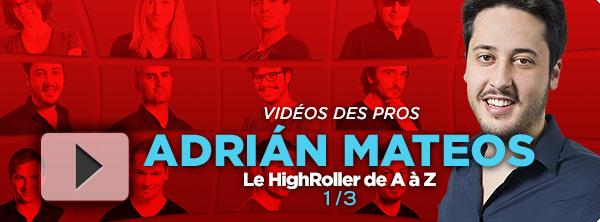 [Vidéo] Comment gagner le Highroller avec Adrián Mateos (1/3) 9179462935d511f9fb9dd2