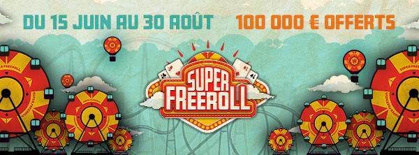 Super Freeroll 100 000 € 17395558275ee746aa8ebf2