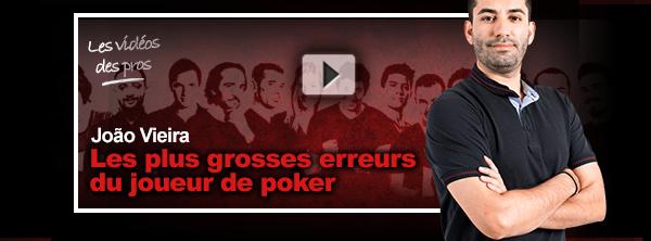 [Vidéo] Les plus grosses erreurs du joueur de poker, par João Vieira 19890958905ed9fbec25477