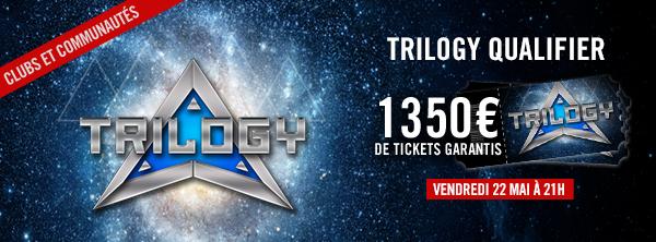 Trilogy Qualifier - 1350 € de tickets offerts ! 4696892145ec7c1465beba