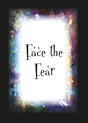 Face the fear Face-the-Fear