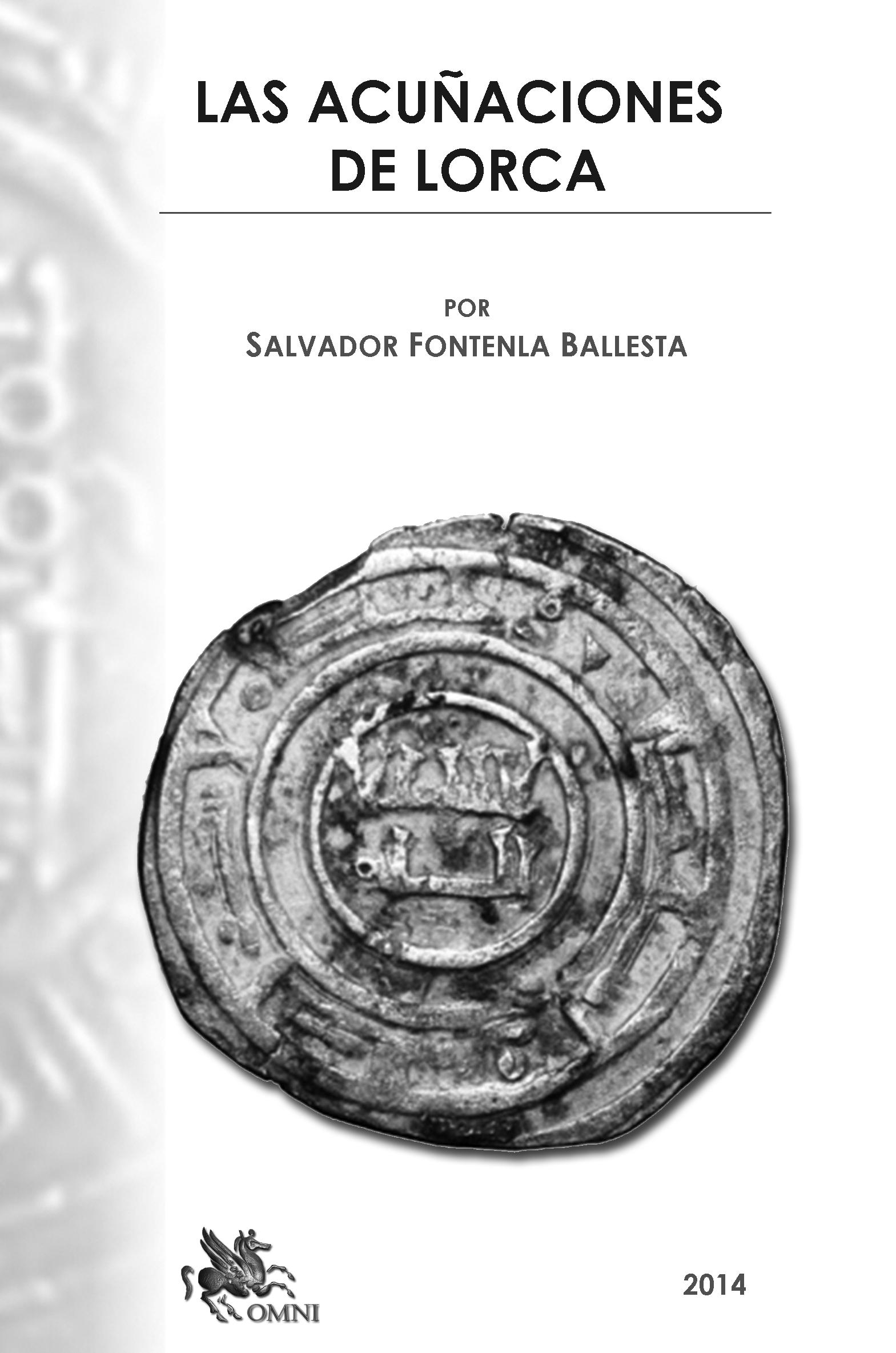 LAS ACUÑACIONES DE LORCA por Salvador Fontenla Ballesta Lorca