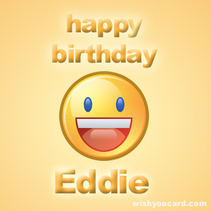 Happy Birthday Eddie. Eddie