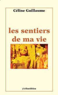 [Guillaume, Céline] Les Sentiers de ma Vie Les_sentiers_de_ma_vie