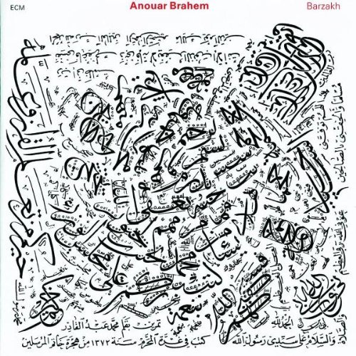 Ce que vous écoutez là tout de suite - Page 26 Anouar-Brahem-Barzakh